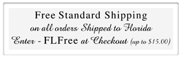 Free Standard Shipping on all orders shipped to florida